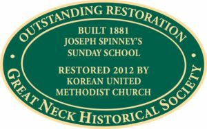 Great Neck Historical Society President Alice Kasten will present a plaque, to be affixed outside the Korean United Methodist Church, recognizing its restoration.